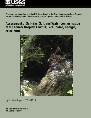 Assessment of Soil-Gas, Soil, and Water Contamination at the Former Hospital Landfill, Fort Gordon, Georgia, 2009?2010 pdf