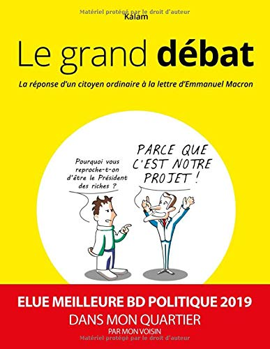 Le Grand Debat La Reponse D Un Citoyen Ordinaire A La Lettre D Emmanuel Macron French Edition Kalam Bif 9781093334036 Amazon Com Books
