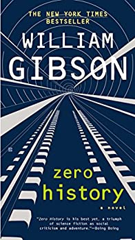 Zero History (Blue Ant) by [Gibson, William]