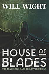 House of Blades: 1 (The Traveler's Gate Trilogy) by Wight, Will (2013) Paperback