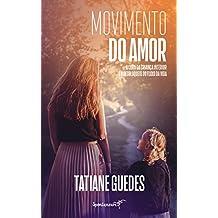 Movimento do Amor: Cura da Criança Interior e o Desbloqueio do Fluxo da Vida (Portuguese Edition)