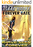 I Have Seen Forever (The Forever Gate Book 5)