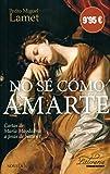 img - for NO SE COMO AMARTE (BOLSILLO) book / textbook / text book