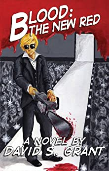 Blood: The New Red by [Grant, David]