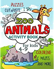 Zoo Animals Activity Book for Kids 4-9: Workbook Full of Coloring and Other Activities Such as Mazes, Cut and Paste, Dot to Dot, Word Search, Puzzles and I Spy for Fun, Learning and Improving Motor Skills
