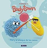 Phil y el Ataque de los Cocos (Aventuras en Bodytown. Primeras lecturas): Un cuento sobre la caries