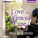 Love on Mimosa Lane: A Seasons of the Heart Novel, Book 3 Audiobook by Anna DeStefano Narrated by Janet Metzger