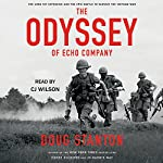 The Odyssey of Echo Company: The 1968 Tet Offensive and the Epic Battle to Survive the Vietnam War | Doug Stanton