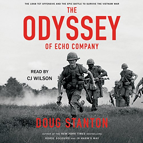 The Odyssey of Echo Company: The 1968 Tet Offensive and the Epic Battle to Survive the Vietnam War Audiobook [Free Download by Trial] thumbnail