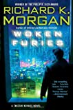Woken Furies: A Takeshi Kovacs Novel