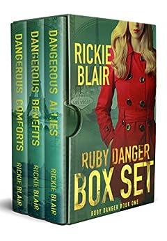 The Ruby Danger Series, Vols. 1-3: Dangerous Allies, Dangerous Benefits, and Dangerous Comforts by [Blair, Rickie]