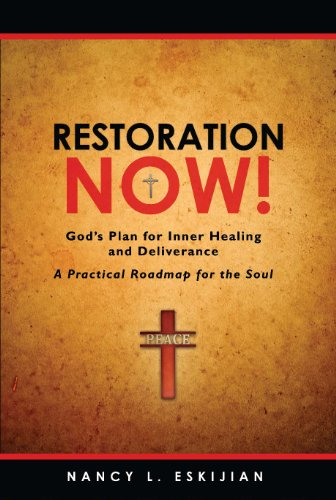 Restoration NOW! God's Plan for Inner Healing and Deliverance