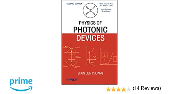 Physics of photonic devices shun lien chuang 9780470293195 physics of photonic devices shun lien chuang 9780470293195 amazon books fandeluxe Choice Image