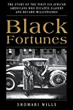 """""""By telling the little-known stories of six pioneering African American entrepreneurs, Black Fortunes makes a worthy contribution to black history, to business history, and to American history.""""—     Margot Lee Shetterly, New York Times Bests..."""