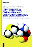 Mathematical Chemistry and Chemoinformatics : Structure Generation, Elucidation and Quantitative Structure-Property Relationships, Kerber, Adalbert and Laue, Reinhard, 3110300079