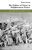 img - for The Politics of Virtue in Enlightenment France (Studies in Modern History) book / textbook / text book