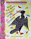 img - for How the Birds Changed Their Feathers (Folktales of the World) book / textbook / text book