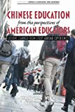 img - for Chinese Education from the Perspectives of American Educators (Literacy, Language and Learning) book / textbook / text book