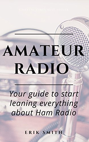 Amateur Radio : Your guide to start leaning everything about Ham Radio Reader