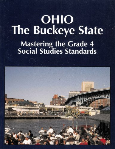 Mastering the Grade 4 Social Studies Standards in Ohio The Buckeye State