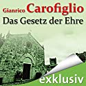 Das Gesetz der Ehre Hörbuch von Gianrico Carofiglio Gesprochen von: Erich Räuker