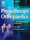 img - for Physiotherapy in Orthopaedics: A Problem-Solving Approach, 2e by Karen Atkinson MSc GradDipPhys CertEd DipTP (2005-05-27) book / textbook / text book