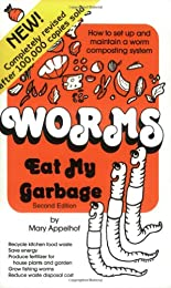 Worms Eat My Garbage: How to Set Up & Maintain a Worm Composting System