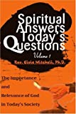 Spiritual Answers Today's Questions, Elvis F. Mitchell, 0595159818