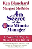 img - for The 4th Secret of the One Minute Manager: A Powerful Way to Make Things Better (Hardcover) book / textbook / text book