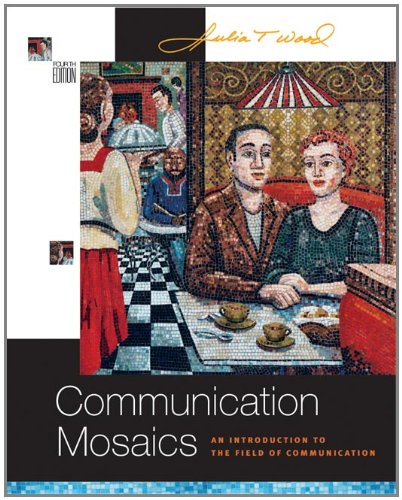 Communication Mosaics: An Introduction to the Field of Communication (with CD-ROM and Speech Builder ExpressTM/InfoTrac)