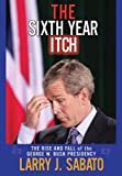 The Sixth Year Itch, Larry J. Sabato, 0321467000