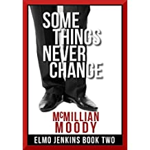 Some Things Never Change (Elmo Jenkins - Book Two)