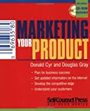Marketing Your Product, Donald Cyr and Douglas Gray, 1551803941