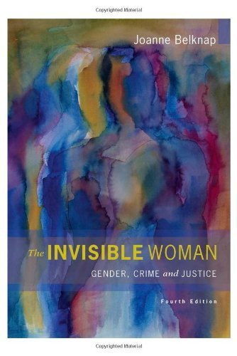 The Invisible Woman: Gender, Crime, and Justice (Wadsworth Contemporary Issues in Crime and Justice) Paperback February 20, 2014