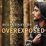 Overexposed: In Focus Series, Book 4   Megan Erickson
