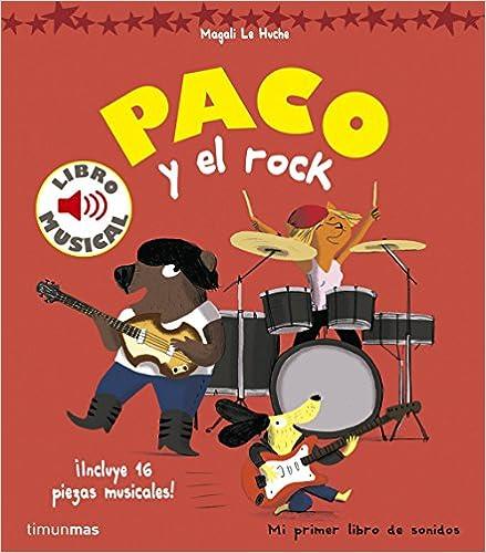 Paco Y El Rock. Libro Musical por Editorial Planeta  S. A.