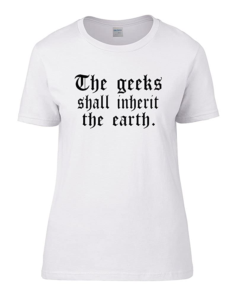 01f0a9afa The Geeks Shall Inherit The Earth - Religious Parody, Jesus mis- Quote  Women's T Shirt: Amazon.co.uk: Clothing