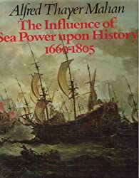The Influence of Sea Power upon History 1660-1805