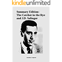 Summary Edition: The Catcher in the Rye and J.D. Salinger (English Edition)