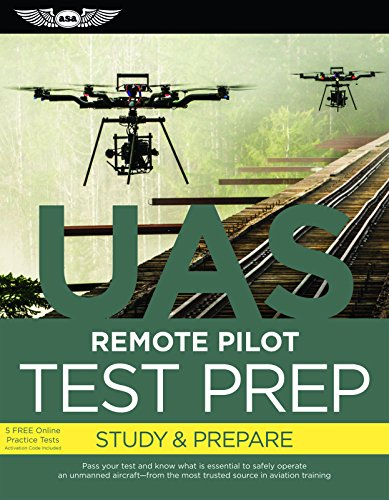 Remote Pilot Test Prep ? UAS (eBundle Edition): Study & Prepare: Pass your test and know what is essential to safely operate an unmanned aircraft – ... in aviation training (Test Prep series)