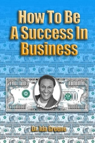 Read Online How to Be a Success in Business pdf epub