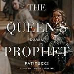 The Queen's Prophet | Dawn Patitucci