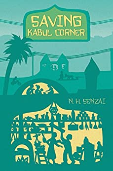 Saving Kabul Corner (The Kabul Chronicles) by [Senzai, N. H.]