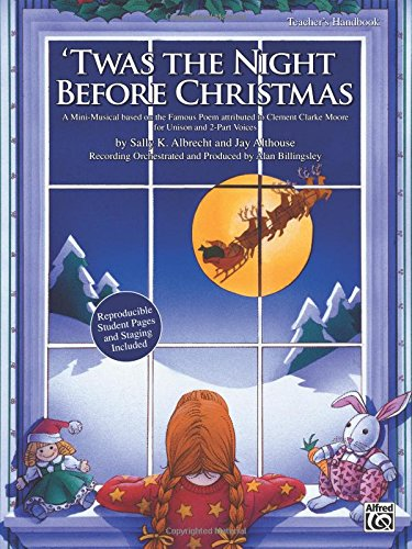 'Twas the Night Before Christmas: A Christmas Mini-Musical for Unison and 2-Part Voices (Teacher's Handbook) -