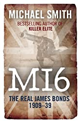 SIX: A HISTORY OF BRITAIN'S SECRET INTELLIGENCE SERVICE, Part 1: Murder and Mayhem 1909-1939