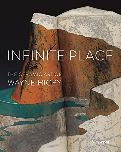 Infinite Place: The Ceramic Art of Wayne Higby (Pottery Place)