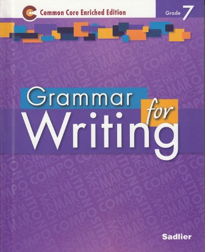 Grammar for Writing ©2014 Common Core Enriched Edition Student Edition Level Purple, Grade 7