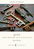Keys: Their history and collection (Shire Library)