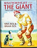 img - for Buckwheat & The Giant: Fables and Tales, and a Little Truth book / textbook / text book