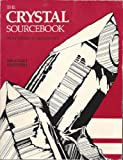 The Crystal Sourcebook : From Science to Metaphysics, John Vincent and Virginia L. Harford Milewski, 0961826797
